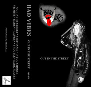 Out In The Street by Bad Vibes