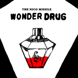 Wonder Drug by The Nico Missile